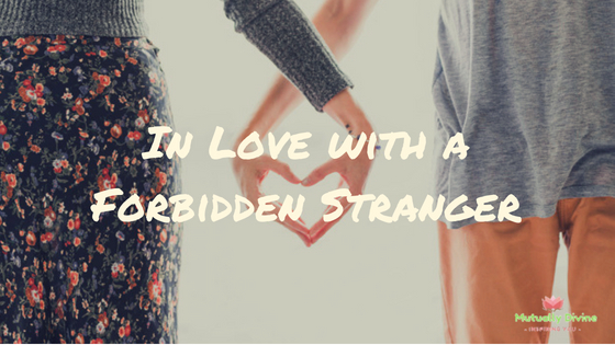 In Love with a Forbidden Stranger