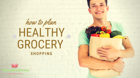 how to plan healthy grocery shopping