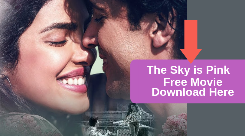 The Sky is Pink Free Movie Download Here